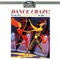 Dance Crazy! : From The Charleston To The Jive