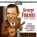 George Formby & His Ukulele : It�s Turned Out Nice Again!